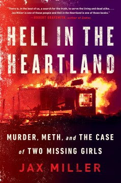 Hell in the heartland : murder, meth, and the case of two missing girls / Jax Miller.