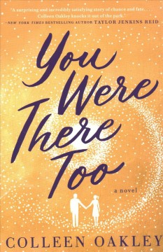 You were there too / Colleen Oakley.