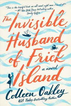 The invisible husband of Frick Island Colleen Oakley.