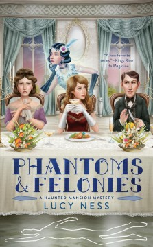 Phantoms and felonies Lucy Ness