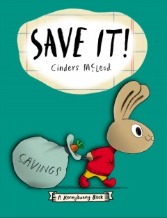 Save it! : a moneybunny book