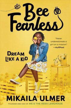 Bee fearless : dream like a kid