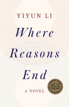 Where reasons end : a novel / Yiyun Li.