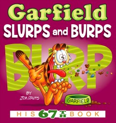 Garfield Slurps and Burps : His 67th Book