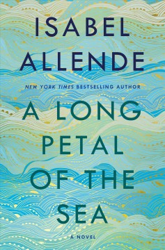 A long petal of the sea : a novel / Isabel Allende ; translated from the Spanish by Nick Caistor and Amanda Hopkinson.