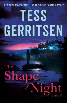 The shape of night : a novel / Tess Gerritsen.