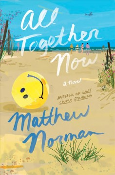 All together now : a novel / Matthew Norman.
