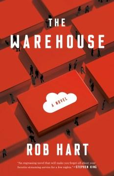 The warehouse A Novel / Rob Hart