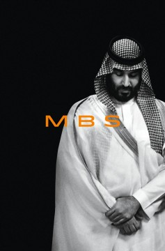 Mbs : The Rise to Power of Mohammed Bin Salman