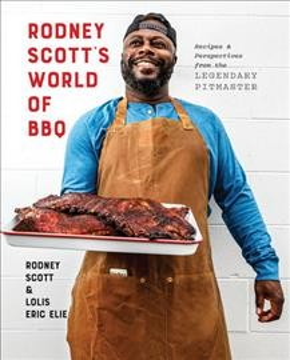 Rodney Scott's world of BBQ : every day is a good day / Rodney Scott & Lolis Eric Elie.