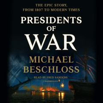 Presidents of War / Michael Beschloss.