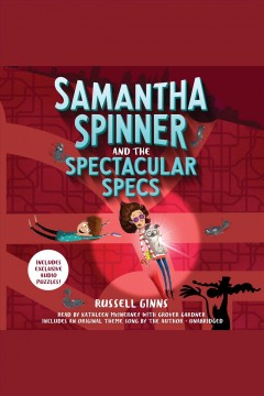 Samantha Spinner and the spectacular specs [electronic resource] / Russell Ginns; illustrated by Barbara Fisinger.
