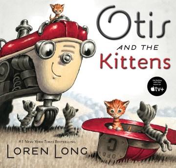Otis and the kittens / #1 New York times bestselling Loren Long.