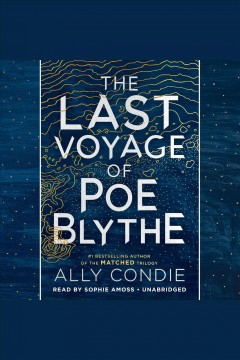 The last voyage of Poe Blythe [electronic resource] / Ally Condie.