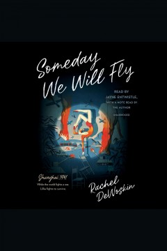 Someday we will fly [electronic resource] / by Rachel DeWoskin.