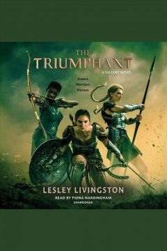 The triumphant [electronic resource] / Lesley Livingston.