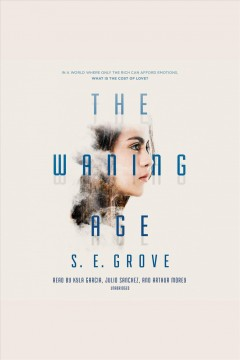 The waning age [electronic resource] / S. E. Grove