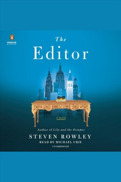 The editor [electronic resource] : a novel / Steven Rowley.
