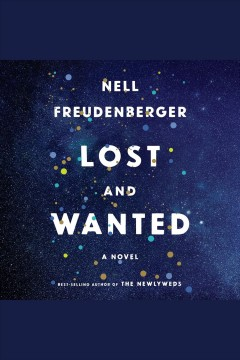 Lost and wanted [electronic resource] : a novel / by Nell Freudenberger.