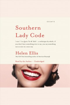 Southern lady dode [electronic resource] : essays / by Helen Ellis.