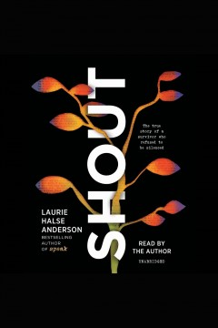 Shout [electronic resource] / Laurie Halse Anderson