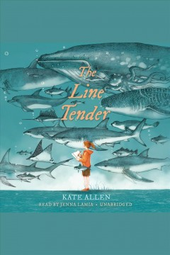 The line tender [electronic resource] / by Kate Allen.