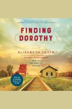 Finding Dorothy [electronic resource] : a novel / Elizabeth Letts.