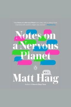 Notes on a nervous planet [electronic resource] / Matt Haig.