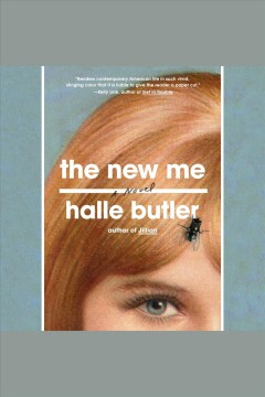 The new me [electronic resource] / Halle Butler.