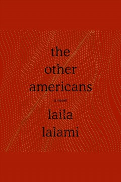 The other Americans [electronic resource] / Laila Lalami.