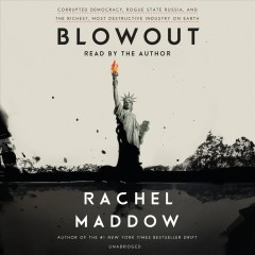 Blowout / Rachel Maddow.