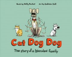 Cat Dog Dog : The Story of a Blended Family