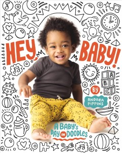Hey, Baby! : A Baby's Day in Doodles