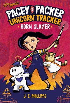 Pacey Packer Unicorn Tracker 2 : Horn Slayer