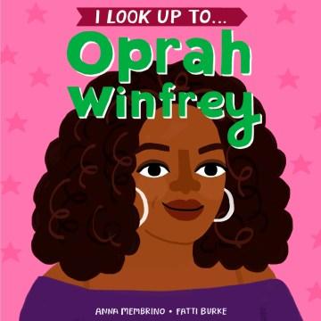 I Look Up To...Oprah Winfrey
