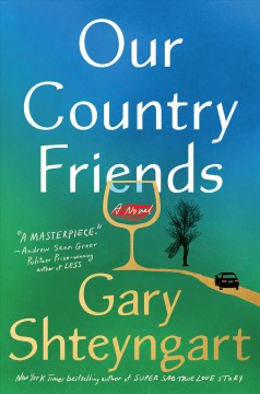 Our country friends : a novel