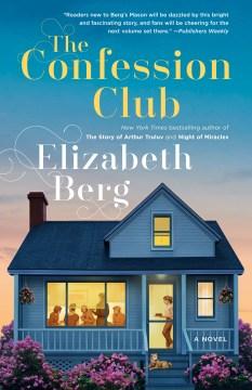 The confession club a novel / Elizabeth Berg.