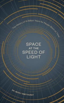 Space at the Speed of Light : The History of 14 Billion Years for People Short on Time