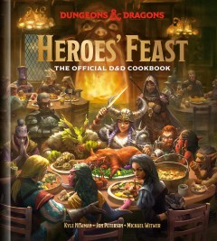 Heroes' feast : the official Dungeons & Dragons cookbook