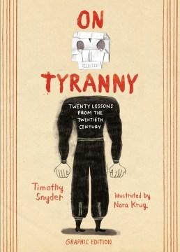On Tyranny Graphic Edition : Twenty Lessons from the Twentieth Century