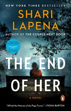 The end of her a novel / Shari Lapena.