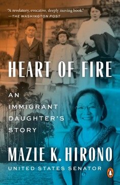 Heart of fire an immigrant daughter's story / Mazie K. Hirono.