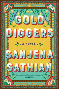 Gold diggers / Sanjena Sathian.