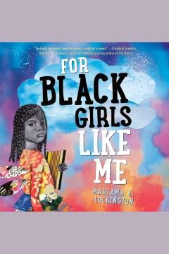 For black girls like me [electronic resource] / Mariama J. Lockington.