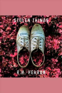 Stolen things [electronic resource] : a novel / R.H. Herron.