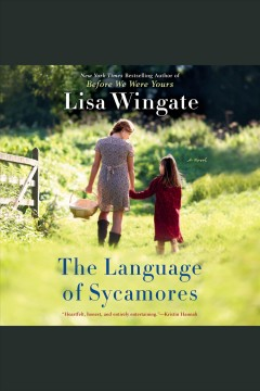 The language of sycamores [electronic resource] / Lisa Wingate.