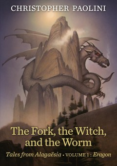 The fork, the witch, and the worm / Christopher Paolini ; with Angela Paolini, writing as Angela the herbalist in