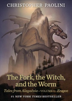 The fork, the witch, and the worm Tales from Alagaësia (Volume 1: Eragon) / Christopher Paolini