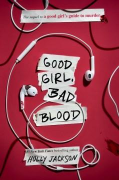 Good girl, bad blood Holly Jackson