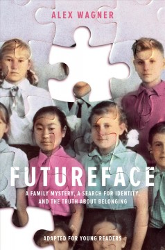 Futureface : A Family Mystery, a Search for Identity, and the Truth About Belonging: Adapted for Young Readers